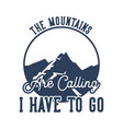 logo design mountain are calling i i have vector image vector image