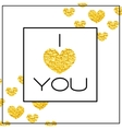 Happy valentines day card Word I LOVE YOU and vector image