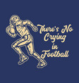 t shirt design theres no crying in football vector image vector image
