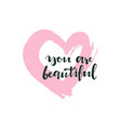 you are beautiful poster vector image vector image