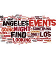 events in los angeles text background word cloud vector image vector image