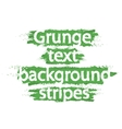 Grunge text background stripes Green vector image