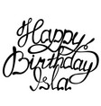 happy birthday isla name lettering vector image vector image