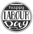 happy labour day lettering text for greeting card vector image vector image