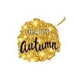 Autumn brush lettering Gold glitter banner vector image