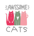 awesome cats graphic print vector image