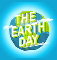 happy earth day world environment day concept vector image vector image