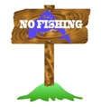No Fishing Wooden Sign Isolated vector image vector image