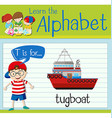 Flashcard letter T is for tugboat vector image vector image