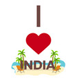 i love india travel palm summer lounge chair vector image vector image