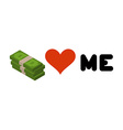 Money loves me Heart and wad of cash Emblem for vector image