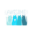 awesome cats graphic design vector image