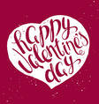 hand lettering inspiring quote - happy valentines vector image vector image
