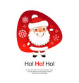 ho ho christmas card with santa claus vector image