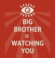 poster big brother is watching you - isolated vector image vector image