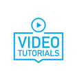 video tutorials icon concept video conference and vector image