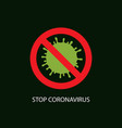 coronavirus icon with red prohibit sign 2019-ncov vector image