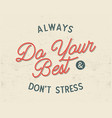 do your best typography concept inspirational vector image vector image