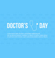 doctor day celebration card design vector image vector image