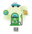 eco lifestyle gasoline pump transport world vector image