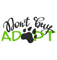 lettering phrase dont buy - adopt vector image
