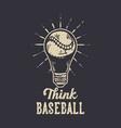 t-shirt design slogan typography think baseball vector image vector image