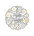 happy holidays calligraphy lettering and golden vector image