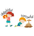 opposite word of delighyful and sorrowful vector image vector image
