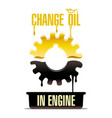 change oil in engine vector image vector image
