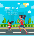 healthy mother and daughter jogging in park vector image