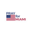 pray for miami florida hurricane irma natural vector image vector image