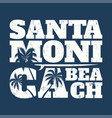 Santa monica tee print with surfboard and palms vector image