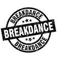 breakdance round grunge black stamp vector image vector image