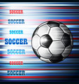 soccer ball on abstract colorful background vector image vector image