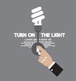 Turn On The Energy-Efficient Light Bulb vector image vector image