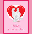 happy valentines day poster with doves look love vector image