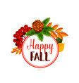 autumn berry or happy leaf fall poster vector image vector image