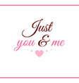 just you and me pink label vector image vector image
