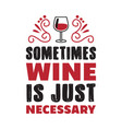 wine funny quote and saying 100 best for your vector image vector image