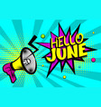 hello june comic text pop art colored bubble vector image vector image