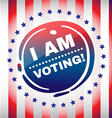 I Am Voting Banner USA Presidential Elections vector image vector image