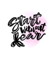 Start without fear vector image vector image