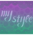 Decorative drawing with text My Style Coloring vector image vector image