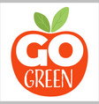 go green emblem environmentally friendly vector image vector image