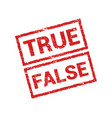 true false stamp icon rubber truth fact or vector image vector image