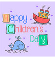 happy childrens day hand draw vector image vector image