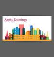 santo domingo city architecture silhouette vector image vector image