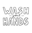 wash your hands lettering text isolated vector image vector image