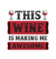 wine saying quote set best for print design good vector image vector image