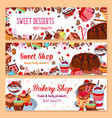 bakery banners for sweet dessert shop vector image vector image